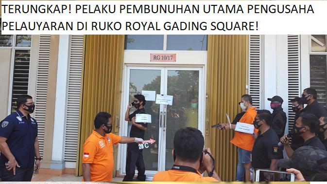 TERUNGKAP! PELAKU PEMBUNUHAN UTAMA PENGUSAHA PELAUYARAN DI RUKO ROYAL GADING SQUARE!